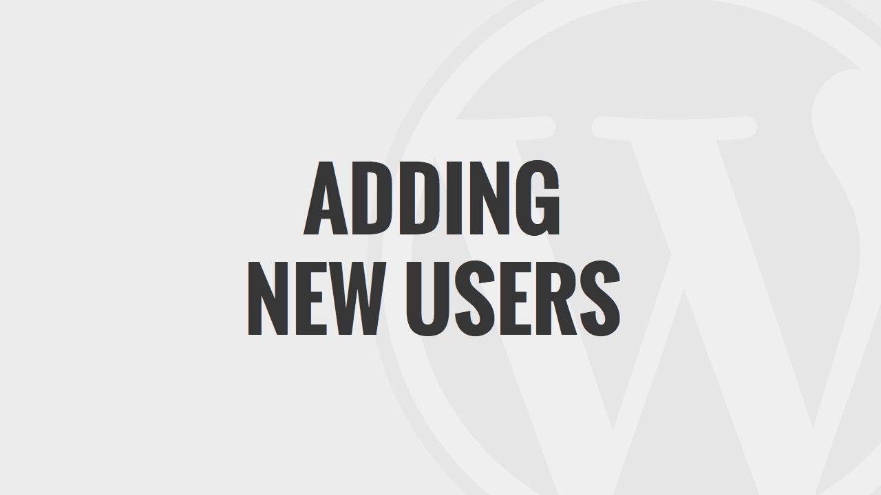 Adding New Users in WordPress