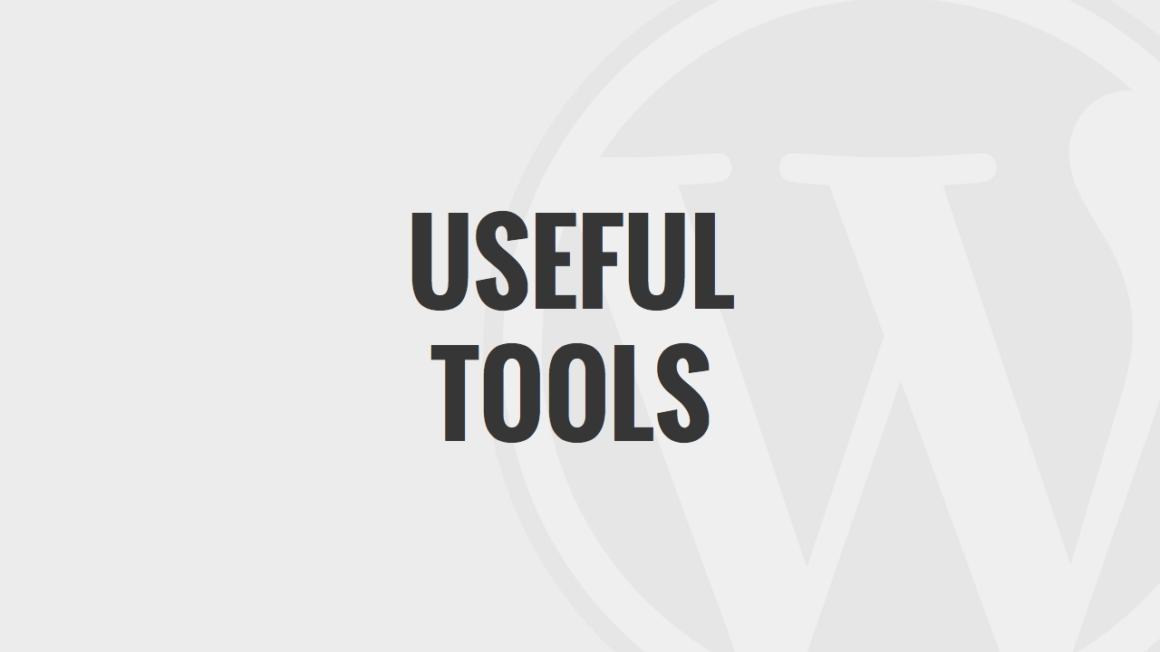 Useful Tools of WordPress