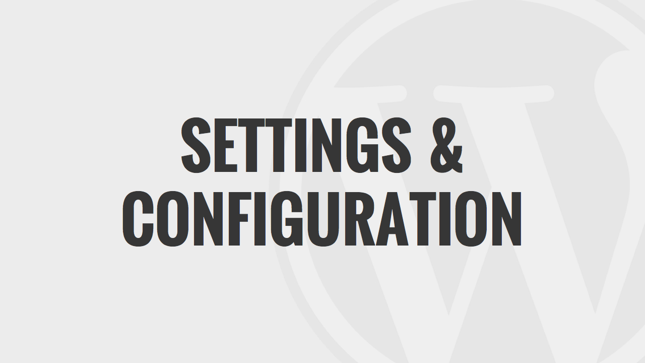 Settings and Configurations of WordPress