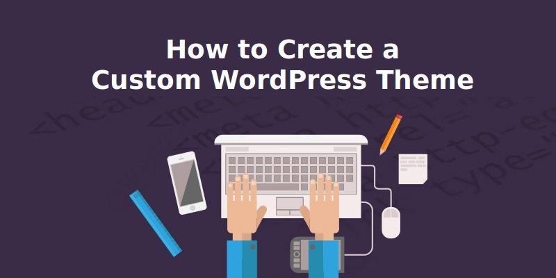Create a Custom WordPress theme