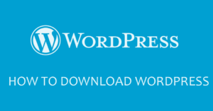 How to Download Wordpress - Wordpress Download