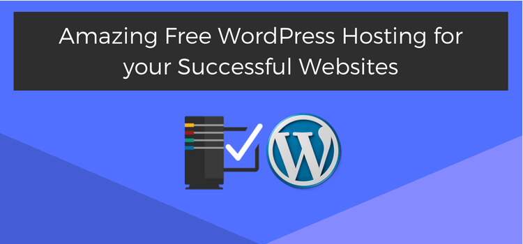Amazing Free WordPress Hosting for your Successful Website