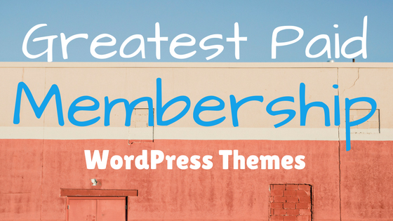 Greatest Paid Membership WordPress Themes