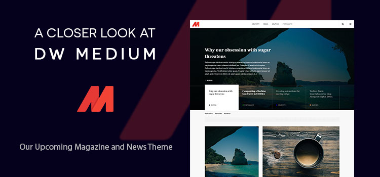 A Closer Look At DW Medium - Our Upcoming Magazine and News Theme